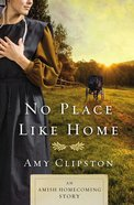 No Place Like Home: An Amish Homecoming Story eBook