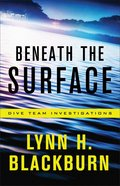Beneath the Surface (#01 in Dive Team Investigations Series) Hardback