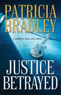Justice Betrayed (#03 in A Memphis Cold Case Novel Series) Hardback