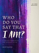 Who Do You Say That I Am? eBook
