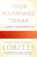 Your Marriage Today. . .And Tomorrow eBook