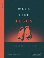 Walk Like Jesus: Who He Calls Us to Be: The Model (Like Jesus Series) eBook