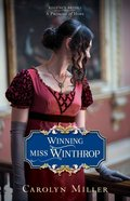 Winning Miss Winthrop (#01 in Regency Brides: A Promise Of Hope Series)