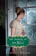 The Making of Mrs. Hale (#03 in Regency Brides: A Promise Of Hope Series) eBook