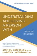 Understanding and Loving a Person With Bipolar Disorder eBook