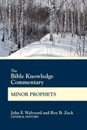 The Bible Knowledge Commentary Minor Prophets (Bible Knowledge Commentary Series) eBook