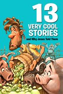 13 Very Cool Stories and Why Jesus Told Them (Small Group Solutions For Kids Series) eBook