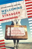 Welcoming the Stranger: Justice, Compassion and Truth in the Immigration Debate Paperback