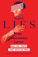 Twelve Lies That Hold America Captive eAudio