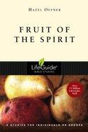 Fruit of the Spirit (Lifeguide Bible Study Series)