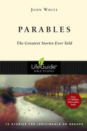 Parables - 12 Studies on the Greatest Stories Ever Told (Lifeguide Bible Study Series) eBook