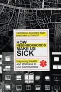 How Neighborhoods Make Us Sick eBook