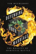 Defending Your Marriage: The Reality of Spiritual Battle eBook