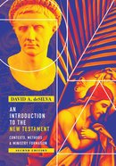An Introduction to the New Testament: Contexts, Methods and Ministry (Full Colour Second Edition) eBook