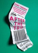 After the Trip: Unpacking Your Crosscultural Experience eBook