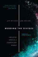Mending the Divides: Creative Love in a Conflicted World eBook