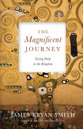 The Magnificent Journey: Living Deep in the Kingdom eBook