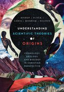 Understanding Scientific Theories of Origins eBook
