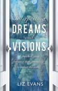 Interpreting Dreams and Visions: A Practical Guide eBook