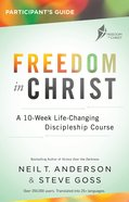 A 13-Week Course For Every Christian (Freedom In Christ Course) eBook