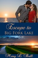 Escape to Big Fork Lake eBook