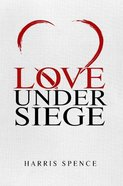 Love Under Siege eBook