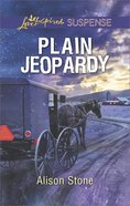 Plain Jeopardy (Love Inspired Suspense Series) Mass Market