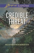 Credible Threat (Love Inspired Suspense Series) Mass Market