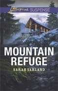 Mountain Refuge (Love Inspired Suspense Series) Mass Market