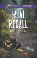 Fatal Recall (Love Inspired Suspense Series) Mass Market