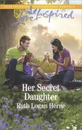 Her Secret Daughter (Grace Haven) (Love Inspired Series) Mass Market