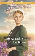 The Amish Suitor (Love Inspired Series) Mass Market