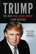 Trump: The Best Real Estate Advice I Ever Received eBook