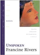 Unspoken (Bathsheba) (#04 in Lineage Of Grace Series) eBook