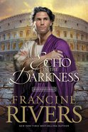 Echo in the Darkness (Repackaged) (#02 in Mark Of The Lion Series) eBook