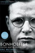 Bonhoeffer: Pastor, Martyr, Prophet, Spy eBook