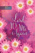 Lord, It's Me Again: One Year Devotional eBook