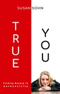 True You: Finding Beauty in Authenticity eBook