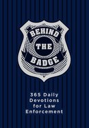 Behind the Badge (365 Daily Devotions Series) eBook