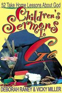 Children's Sermons to Go:52 Take-Home Lessons About God