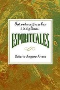 Introduccin a Las Disciplinas Espirituales Aeth Aeth (Introductiom To The Spiritual Disciplines (Spanish) eBook