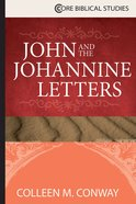 John and the Johannine Letters (Core Biblical Studies Series) eBook