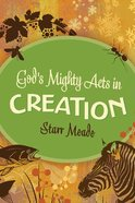 God's Mighty Acts in Creation eBook