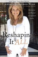 Reshaping It All eBook