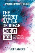 The Secret Battle of Ideas About God Participant's Guide eBook