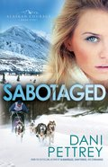 Sabotaged (#05 in Alaskan Courage Series) eBook