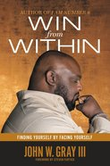 Win From Within: Finding Yourself By Facing Yourself eBook