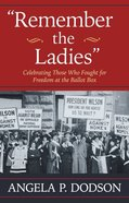 Remember the Ladies eBook