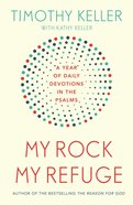 My Rock, My Refuge: A Year of Daily Devotions in the Psalms eBook