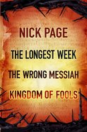 3in1: The Longest Week, the Wrong Messiah, Kingdom of Fools eBook